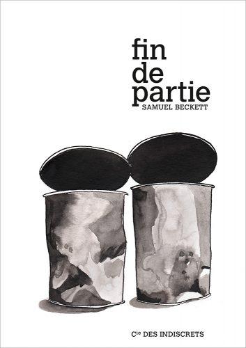 Fin de partie, Cie des Indiscrets. Illustration Morgane Defaix, graphisme Timor Rocks !